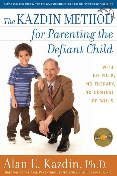"""Book Cover: """"The Kazdin method for parenting the defiant child"""""""